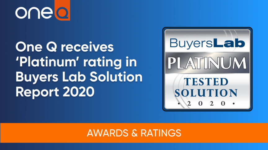 One Q has received a 'Platinum' rating in Buyers Lab Solution Report 2020