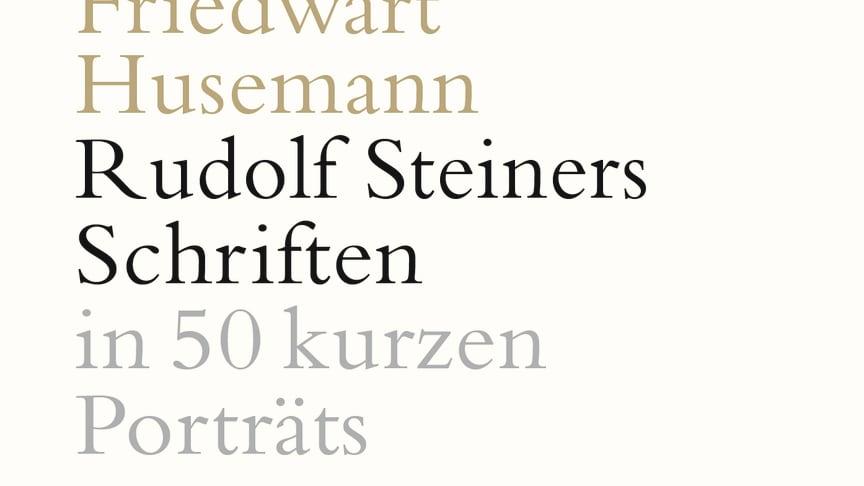 Cover zum Buch ‹Rudolf Steiner Schriften in 50 kurzen Porträts› von Friedwart Husemann (Verlag am Goetheanum)