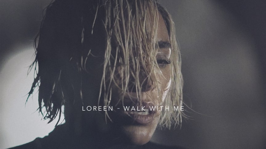 """Walk With Me"" ​ny singel med Loreen"
