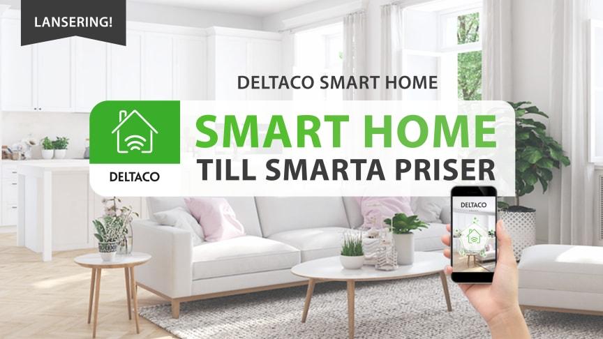 Lansering av DELTACO SMART HOME - en prisvärd produktserie för smarta hem