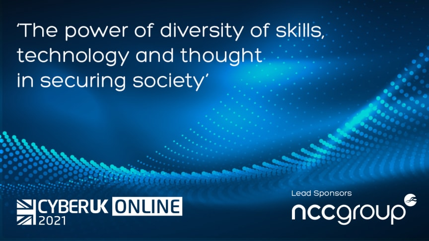 NCC Group at CYBERUK 2021: The power of diversity of skills, technology and thought in securing society