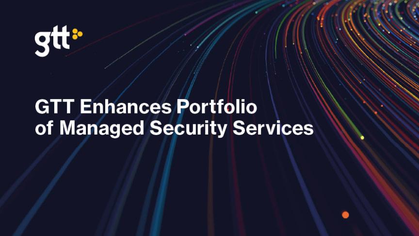 GTT utökar portföljen med managerade säkerhetstjänster
