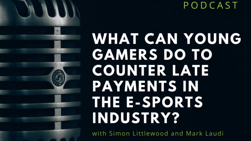 RIABU's Mark Laudi interviews Simon Littlewood on his experience of having a son who plays in an e-sports team and the considerations for any e-sports player when chasing payments.