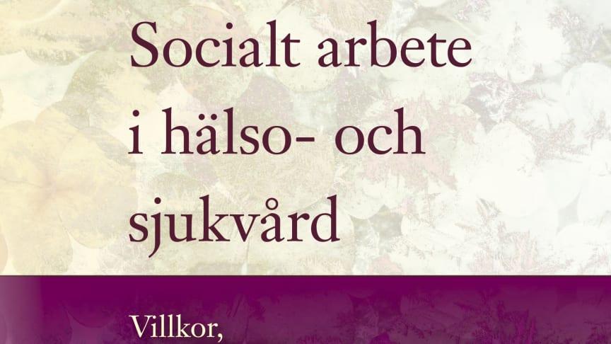 Socialt arbete viktigt i hälso- och sjukvården