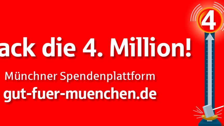 Aufruf an alle Münchner: Helft mit, die 4-Mio-Euro-Marke auf der Spendenplattform www.gut-fuer-muenchen.de zu knacken