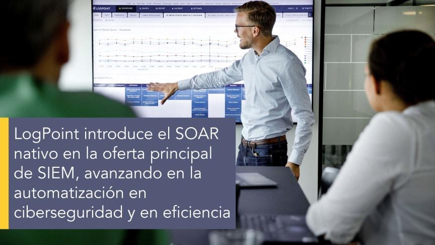 LogPoint avanza en las capacidades fundamentales de ciberseguridad al incluir SOAR en su solución central SIEM