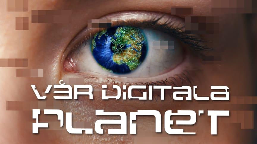 Vår digitala planet, start 13:e maj i SVT1 22.00 och på UR Play. Foto: UR.