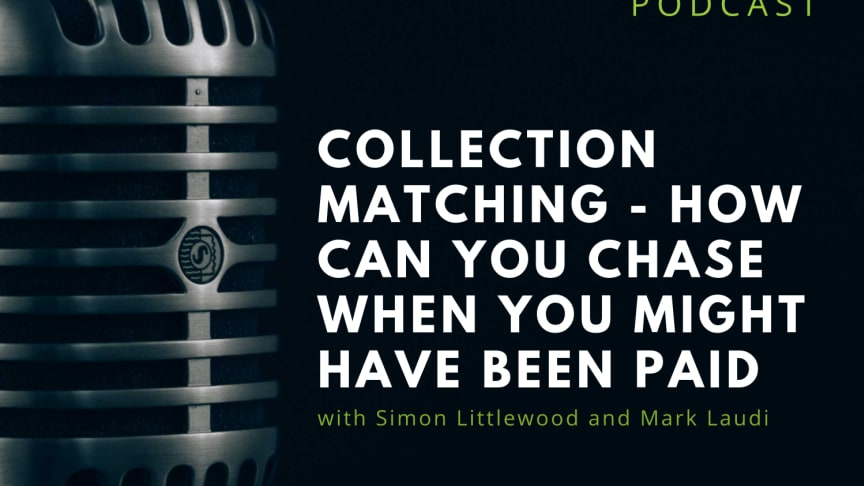 RIABU experts Simon Littlewood and Mark Laudi discuss how to overcome the collection matching dilemma and ensure all your invoices are settled.