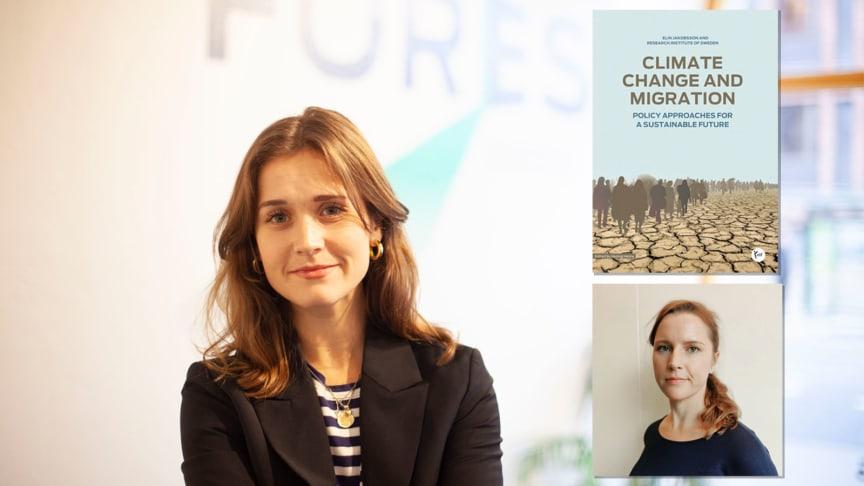 Hedvig Heijne, redaktör och projektledare och Elin Jakobsson, forskare och författare av rapporten Climate change and migration