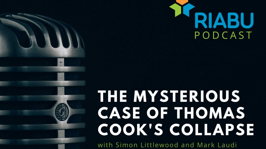 RIABU's Mark Laudi and Simon Littlewood discuss the real reasons why Thomas Cook went under.