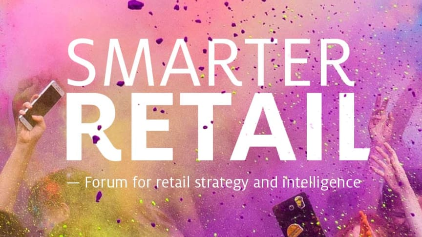 Smarter Retail - forum for retail strategy and intelligence - i Borås den 14/11