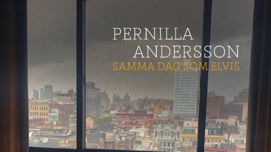 """Nytt album med Pernilla Andersson """"Samma Dag Som Elvis. Lyssna här!"""