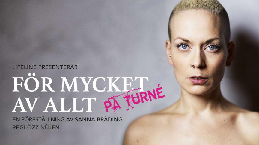 Sanna Bråding följer upp självbiografin med en föreställningsturné i regi av Özz Nûjen
