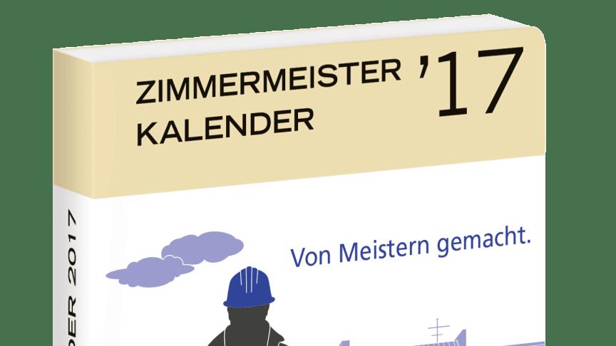 ZIMMERMEISTER KALENDER '17 – Von Meistern gemacht