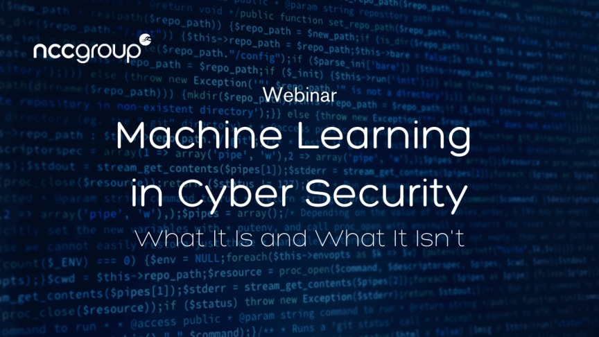 Webinar:  Machine Learning in Cyber Security. What It Is and What It Isn't