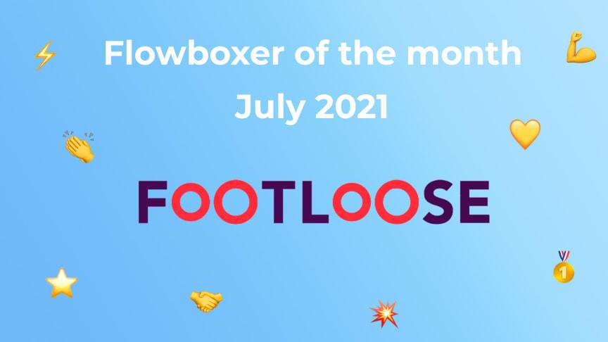 Flowboxer of the month – July 2021: Footloose
