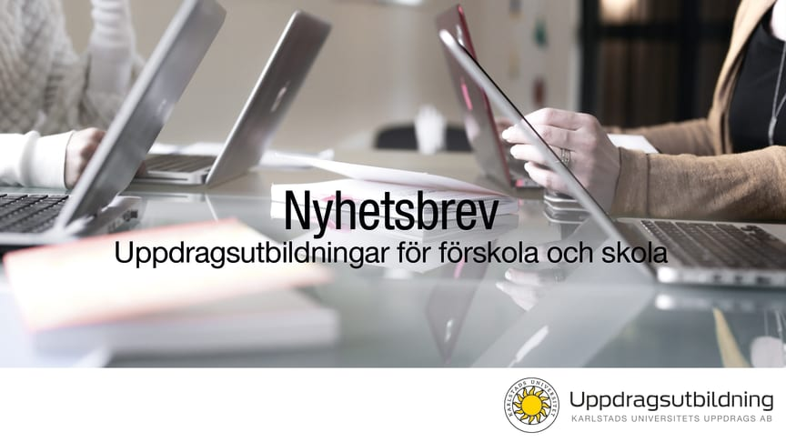 Nyhetsbrev nr 3, 2020, från uppdragsutbildningen vid Karlstads universitet: Utvecklingsprogram för skolutvecklare