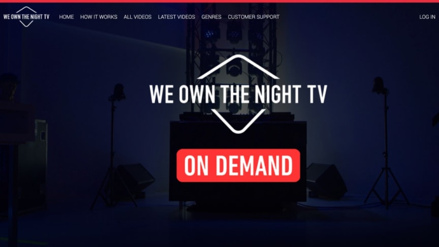 We Own The Night TV - On Demand is Launched on Red Bee's OTT Platform - Delivering Exclusive Pay-Per-View DJ Sets to International Audiences