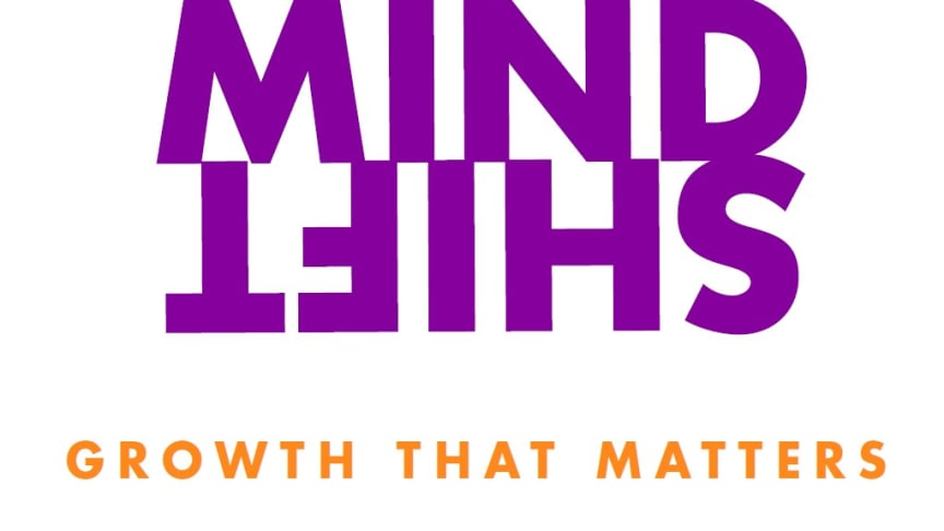 Welcome to MindShift – our shared commitment to growth that matters