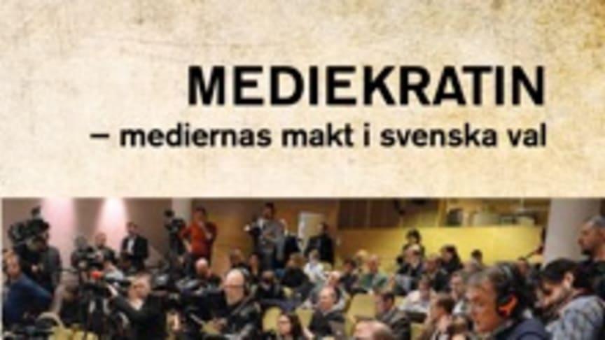 Ny bok: Mediekratin - mediernas makt i svenska val av Kent Asp och Johannes Bjerling