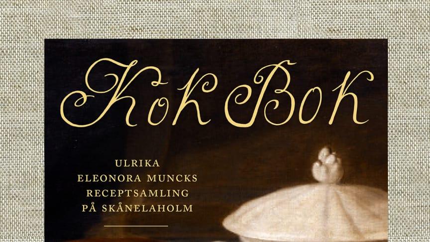 """""""Hummer såppa, citron mos, morots tårta och fylda äplen"""". Ulrika Eleonora Muncks receptsamling från sent 1700-tal ges ut som faksimil tillsammans med texter av konstvetaren Karin Sidén."""