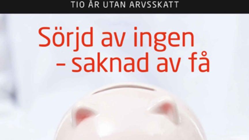 Ny bok: Tio år utan arvsskatt - sörjd av ingen, saknad av få av Anders Ydstedt och Amanda Wollstad
