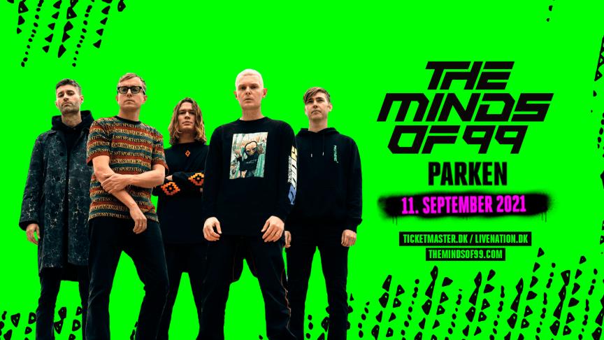 The Minds of 99 holder gigantisk genåbningsfest i Parken d. 11. september i år og sætter i dag 4000 ekstra billetter i salg.