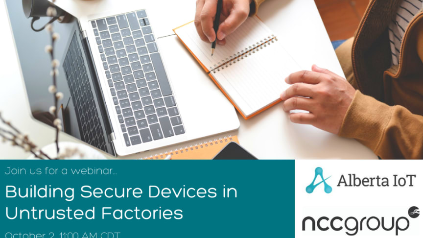 "Join NCC Group's Rob Wood on ""Building Secure Devices in Untrusted Factories"""