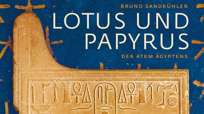 Cover unter Verwendung eines Fotos von Bruno Sandkühler: Horus und Seth verknüpfen Papyrus und Lotus / Am Thron einer Statue des Königs Sesostris I.