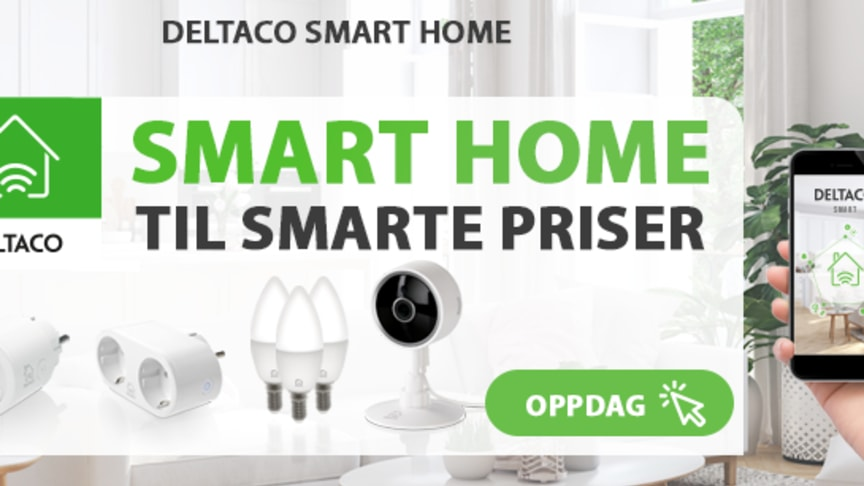Lansering av DELTACO SMART HOME- en prisgunstig produktserie for smarte hjem