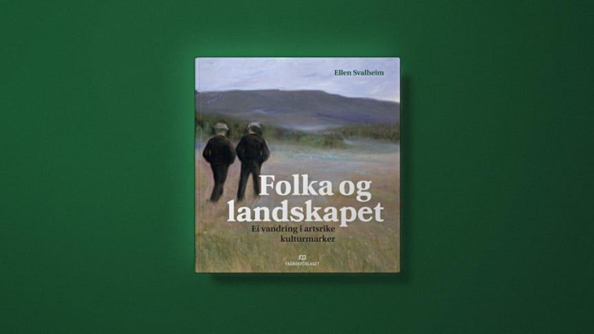 «Folka og landskapet - Ei vandring i artsrike kulturmarker» av Ellen Svalheim.