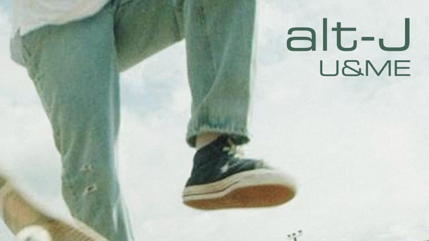"alt-J, ny singel ""U&ME"""