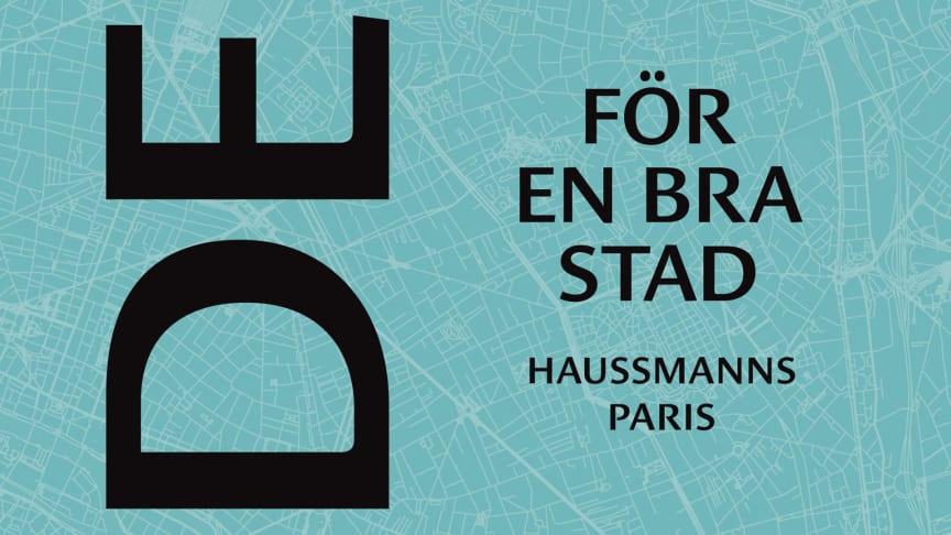 Ny bok om vad en ämbetsman i 1800-talets Paris kan lära oss för framtidens stadsbyggande