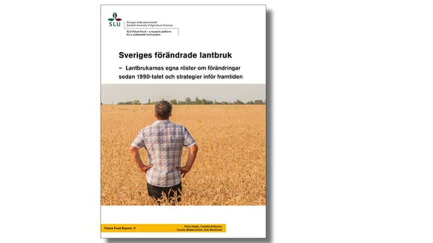 Lantbrukares tankar om ändrade förutsättningar och om framtiden i ny rapport