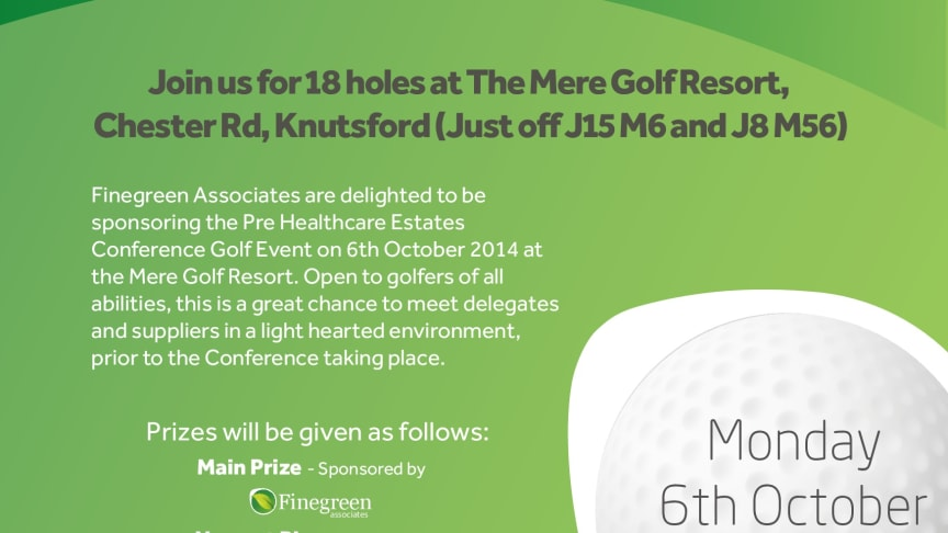 Finegreen at Healthcare Estates conference next week & pre event golf competition on Monday!