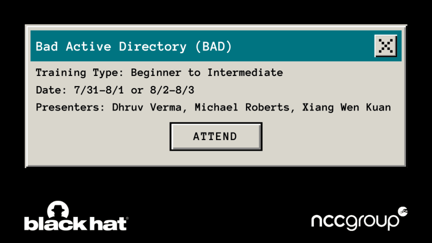 Don't miss NCC Group's very own presenting the Bad Active Directory (BAD) training at BlackHat on the 31st of July - 1st of August or from the 2nd - 3rd of August 2021!