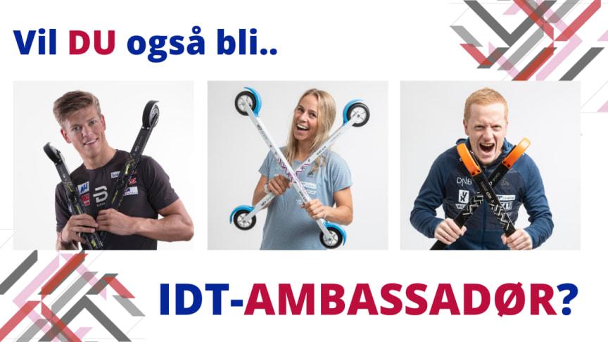 Vil DU bli ambassadør for IDT?