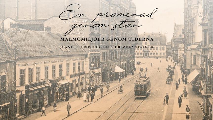 """Välkommen till release för boken """"En promenad genom stan - Malmömiljer genom tiderna"""""""