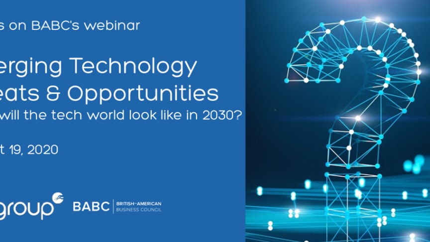 Join us on August 19 for a live webinar on emerging technology, threats and opportunities.