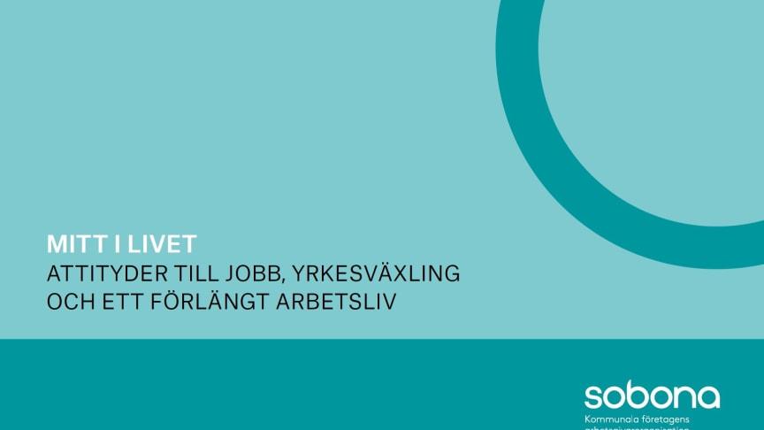 Ny rapport från Sobona och SKR: Mitt i livet - attityder till jobb, yrkesväxling och ett förlängt arbetsliv.