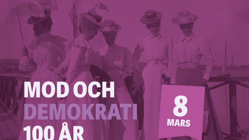 Mod och demokrati är namnet på årets evenemang för Internationella kvinnodagen. Det anspelar på de 100 år av allmän rösträtt i Sverige och på modet som driver människor i kampen för lika rättigheter.