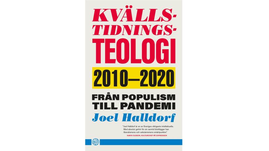 Joel Halldorf ser på 2010-talets stora händelser ur teologisk synvinkel i ny bok