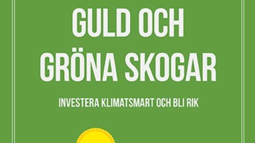 Ny bok: Guld och gröna skogar - investera klimatsmart och bli rik av Sasja Beslik och Karim Sayyad