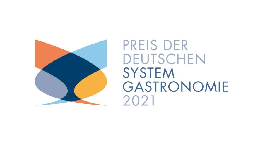 Preis der Deutschen Systemgastronomie 2021 - Ausschreibung und Anmeldung sind in vollem Gange und enden am 30. Juni 2021