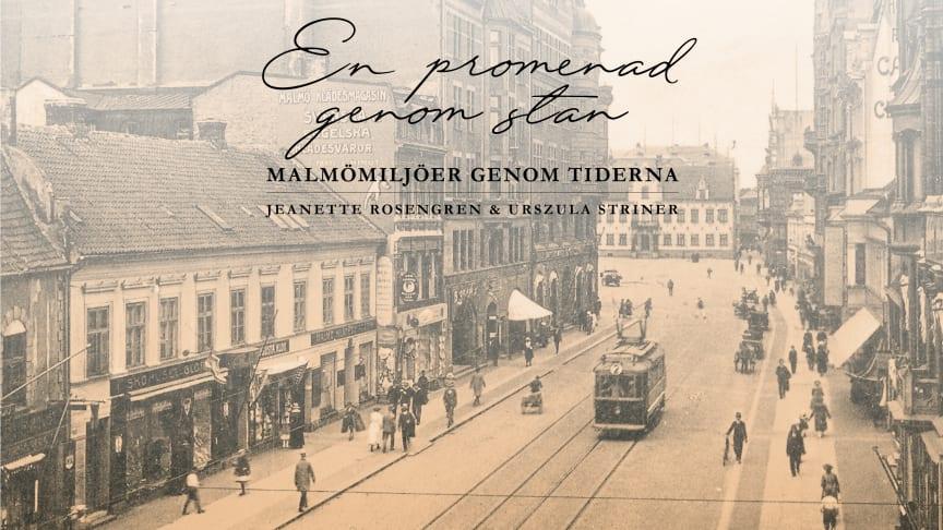 En promenad genom stan - Malmömiljöer genom tiderna