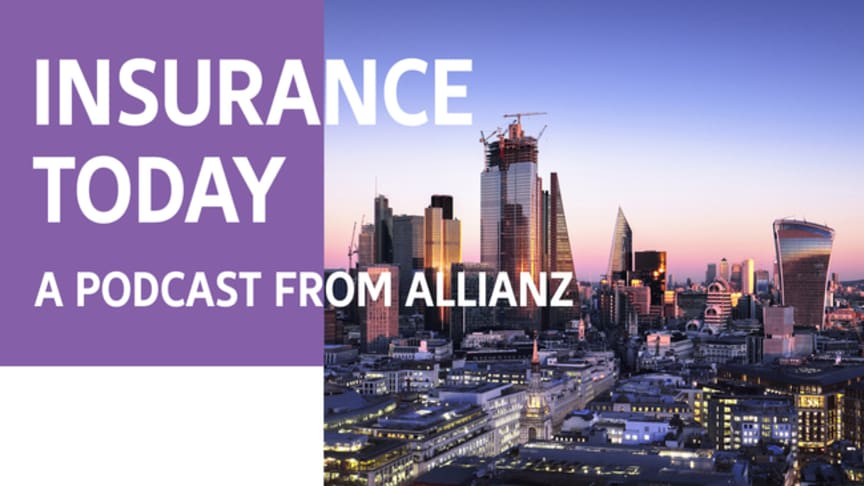 Insurance Today, a podcast from Allianz - episode 1