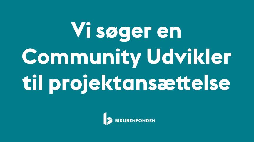 Bikubenfonden søger Community Udvikler