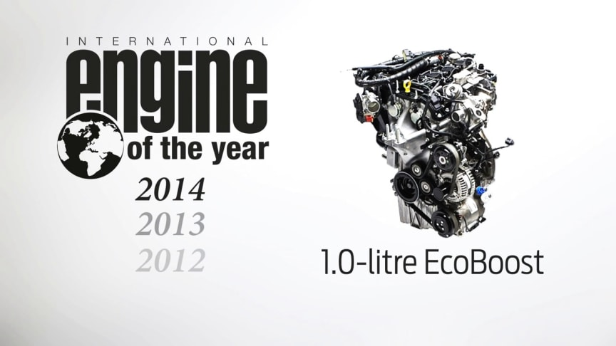 FORD ECOBOOST 1,0 L. - INTERNATIONAL ENGINE OF THE YEAR 2014