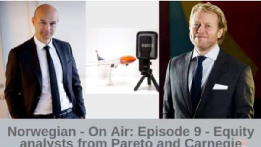 Norwegian - On Air: Aktieanalytiker från Pareto och Carnegie berättar