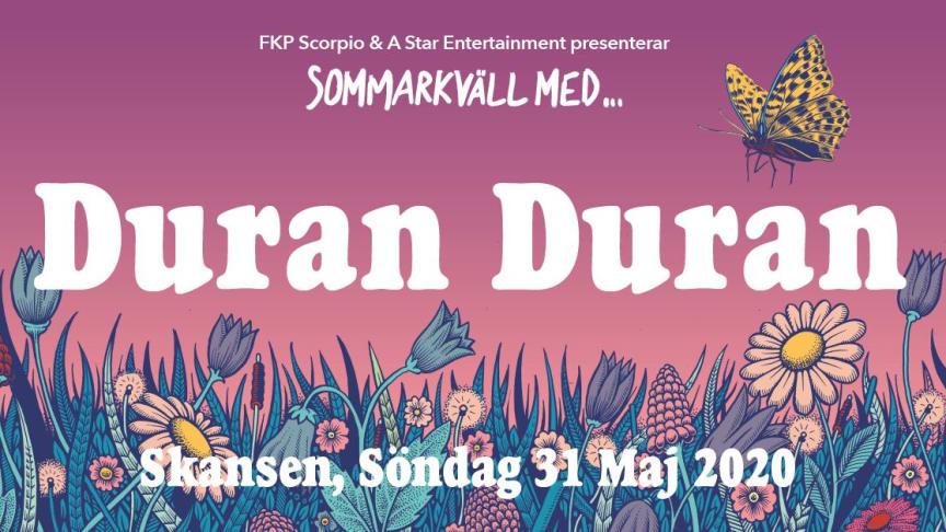 DURAN DURAN HEADLINAR SOMMARKVÄLL MED... PÅ SKANSEN I STOCKHOLM, SÖNDAG 31 MAJ